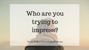Who are you trying to impress?